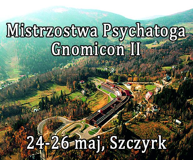 Mistrzostwa Psychatoga, Gnomicon II